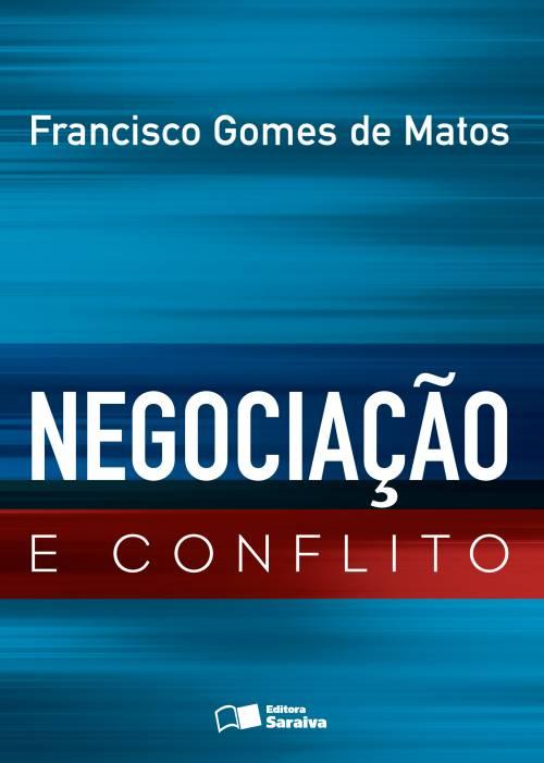 Negociação e Conflito - Francisco Gomes de matos